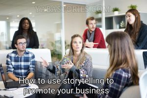 Storytelling To Promote Business