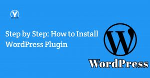 Step by Step How to Install WordPress Plugin
