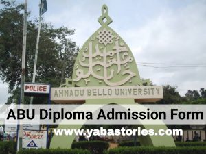 ABU Zaria Diploma Admission Form And Requirements
