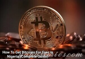 How To Get Bitcoins For Free in Nigeria